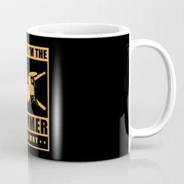 Because I'm The Drummer | Drumming Gift Coffee Mug