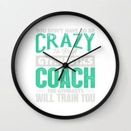 Gymnastic Coach Gift  Crazy To Be A Coach Wall Clock
