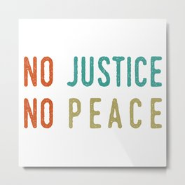 No Justice No Peace Metal Print