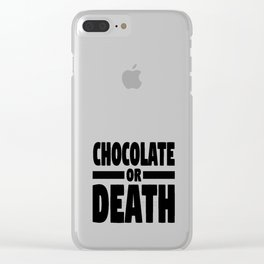 Chocolate or death Clear iPhone Case