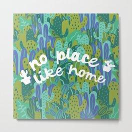 No Place Like Home Metal Print