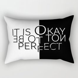 Text Art IT IS OKAY NOT TO BE PERFECT Rectangular Pillow
