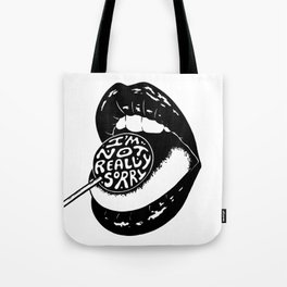 I'm Not Really Sorry Tote Bag