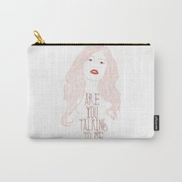 Are You Talking To Me ? Carry-All Pouch