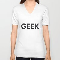 geek V-neck T-shirts featuring Geek by Grab.me