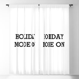 HOLIDAY MODE ON Black Typography Blackout Curtain