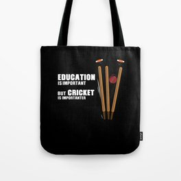 Cricket Is Important Funny Tote Bag