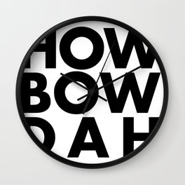 How Bow Dah Wall Clock