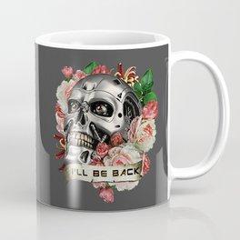 I'll Be Back Coffee Mug