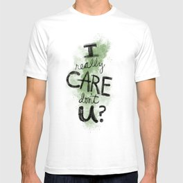 """""""I Really Care Don't You?"""" color-army green T-shirt"""