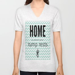 Home is where your rump rests Unisex V-Neck