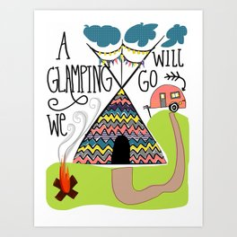 A glamping we will go Art Print