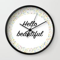 hello beautiful Wall Clocks featuring Hello Beautiful by Estef Azevedo