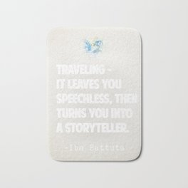 "Ibn Battuta  ""Traveling – it leaves you speechless, then turns you into a storyteller."" – Bath Mat"