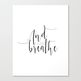 Yoga Print And Breathe Yoga Gifts Meditation Room Relax Quote Relax Print Relaxation Gift Printable Canvas Print