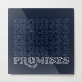 Promises Promises Metal Print