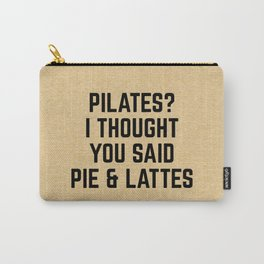 Pie & Lattes Funny Quote Carry-All Pouch