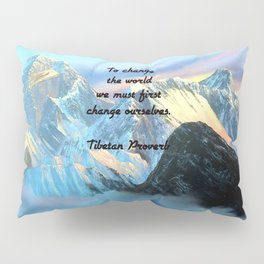 To Change The World Inspirational Tibetan Proverb With Panoramic View Of Everest Mountain Painting Pillow Sham