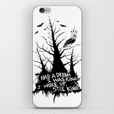 Had a dream i was king, i woke up, still king. iPhone & iPod Skin
