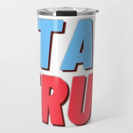 Stay True Travel Mug