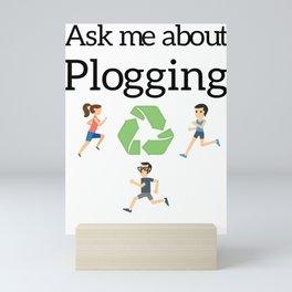 Ask me about Plogging Mini Art Print