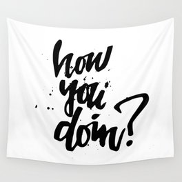 How you doin? Wall Tapestry