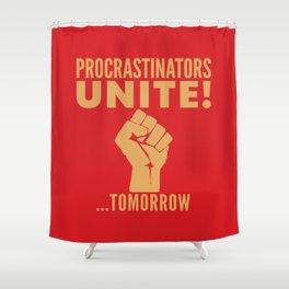Procrastinators Unite Tomorrow (Red) Shower Curtain