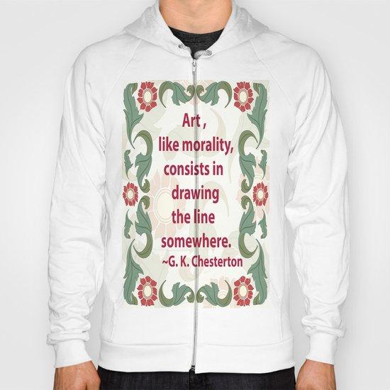 Art, like Morality - G. K. Chesterton Quote Hoody