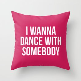 Dance With Somebody Music Quote Throw Pillow
