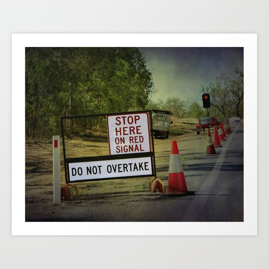 Stop Here When Light Is Red Art Print
