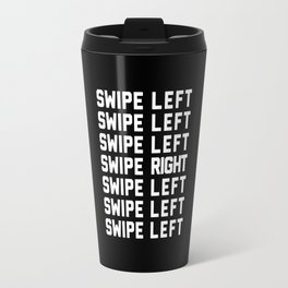 Swipe Left/Right Funny Quote Travel Mug