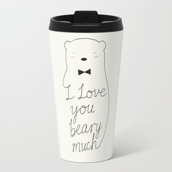 I love your beary much Travel Mug