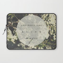 And that's magic. Laptop Sleeve