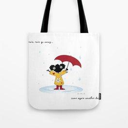 Rain, Rain Go Away... Come Again Another Day... Tote Bag
