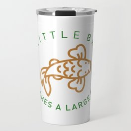 A little bait catches a large fish Travel Mug