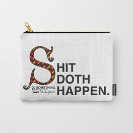 Shit Doth Happen: 20 Something Shakespeare Carry-All Pouch