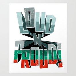 Bulgaria Pride Loud N Proud Art Print