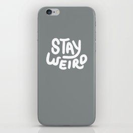 Stay Weird Metal Grey iPhone Skin