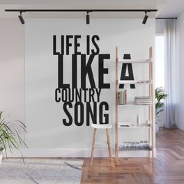 Life is Like a Country Song in Black Wall Mural