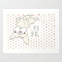 """I like you and Naps"" Art Print"