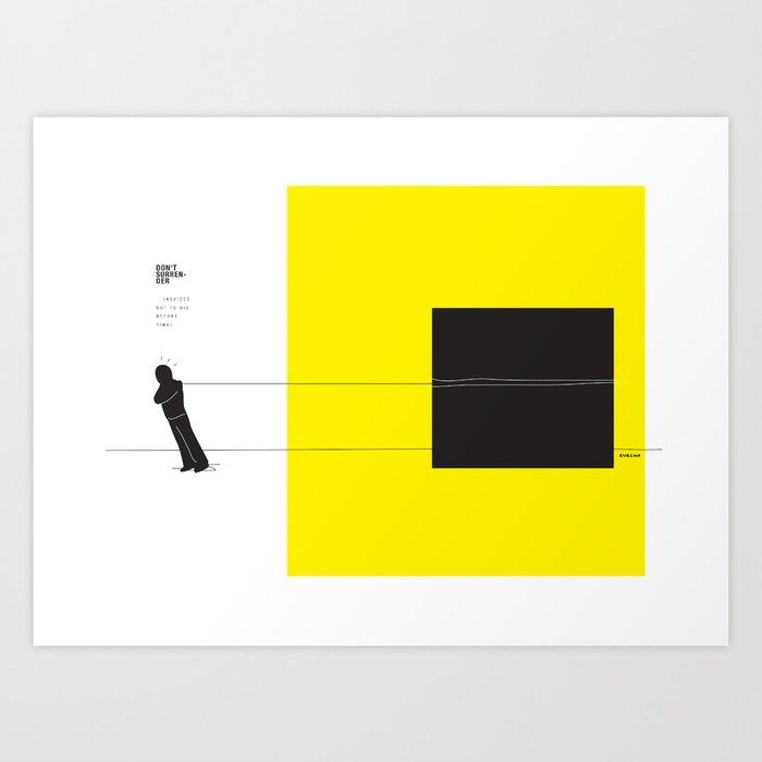 Don´t surrender Art Print
