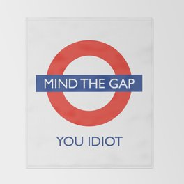 Mind The Gap Throw Blanket