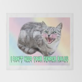 I DON'T NEED YOUR GENDER ROLES - kitter Throw Blanket