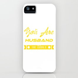"""""""You Are The Best Husband In The World"""" tee design. Makes a perfect and awesome gift to your friends iPhone Case"""