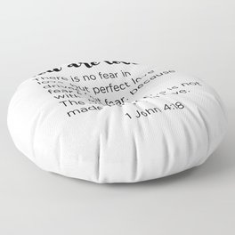 There is no fear in Love Floor Pillow