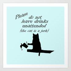 The Cat is a Jerk Art Print