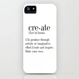 Create Definition, create quote print, artist gift, crafter gift, craftsman gift, office wall art, h iPhone Case