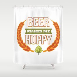 Funny Beer Make Me Hoppy Meme Beer Pong Drink Gift Shower Curtain