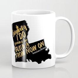 Louisiana Rising - Everything I Do Gonna Be Funky  Coffee Mug