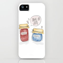 You're my Jam! iPhone Case